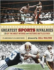 Greatest Sports Rivalries:25 of the Most Intense and Historic Battles Ever