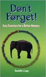 Don't Forget!: Easy Exercises for a Better Memory