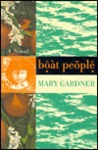 Boat People by Mary Gardner