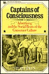 Captains of Consciousness by Stuart Ewen