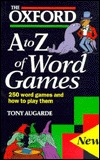 The Oxford A to Z of Word Games by Tony Augarde