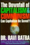 The Downfall of Capitalism and Communism: Can Capitalism Be Saved?