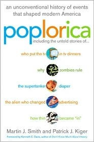 Poplorica: A Popular History of the Fads, Mavericks, Inventions, and Lore That Shaped Modern America