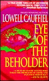 Eye Of The Beholder by Lowell Cauffiel