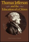Thomas Jefferson and the Education of a Citizen Thomas Jefferson and the Education of a Citizen Thomas Jefferson and the Education of a Citizen Thomas Jefferson and the Education of a Citizen Thomas Jefferson