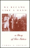 We Became Like a Hand: A Story of Five Sisters