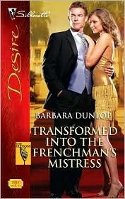 Transformed Into the Frenchman's Mistress by Barbara Dunlop