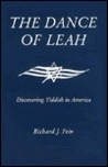 The Dance Of Leah: Discovering Yiddish In America