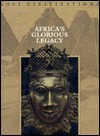 Africas Glorious Legacy