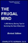 The Frugal Mind: 1,483 Money Saving Tips for Surviving the New Millennium