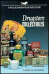 Drugstore Collectibles: A Wallace-Homestead Price Guide