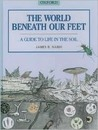 The World Beneath Our Feet: A Guide to Life in the Soil