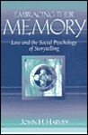 Embracing Their Memory: Loss and the Social Psychology of Storytelling