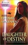 Daughter of Destiny (Sisters of the Ark, #1) (Silhouette Bombshell, #1)