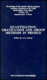 Quantization, Gravitation, And Group Methods In Physics