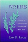 Eve's Herbs: A History of Contraception and Abortion in the West,