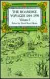 The Roanoke Voyages, 1584-1590, Volume I