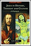 Jesus in History, Thought, and Culture [2 Volumes]: An Encyclopedia