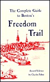 The Complete Guide To Boston's Freedom Trail by Charles Bahne