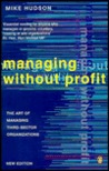 Managing without Profit: The Art of Managing Third-sector Organisations (Penguin business)