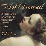 The Art of Arousal by Ruth Westheimer