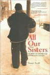 All Our Sisters: Stories of Homeless Women in Canada