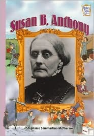 Susan B. Anthony (History Maker Bios)