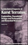 Geotechnical Aspects of Karst Terrains: Exploration, Foundation, Design and Performance, and Remedial Measures (Geotechnical Special Publication, No)