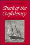 Shark of the Confederacy: The Story of the CMS Alabama