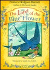 The Land Of The Blue Flower by Frances Hodgson Burnett