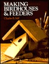Making Birdhouses & Feeders
