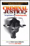 Criminal Justice? by Robert James Bidinotto