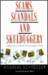 Scams, Scandals, and Skulduggery: a Selection of the World's Most Outrageous Frauds