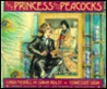 The Princess and the Peacocks Or, the Story of the Room