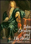 John Dryden and His World by James Anderson Winn