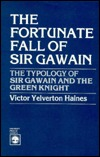 The Fortunate Fall of Sir Gawain by Victor Y. Haines