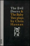 The Evil Doers & the Baby: Two Plays
