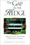The Gap in the Hedge: Dispatches from the Extraordinary World of British Gardening