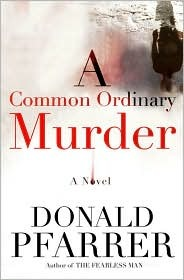 A Common Ordinary Murder by Donald Pfarrer
