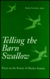 Telling the Barn Swallow: Poets on the Poetry of Maxine Kumin