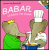Babar Learns to Cook (Picturebacks)