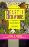 Beastly Behaviors: A Zoo Lover's Companion : What Makes Whales Whistle, Cranes Dance, Pandas Turn Somersaults, and Crocodiles Roar : A Watcher's Gui