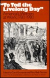 To Toil the Livelong Day: America's Women at Work, 1780-1980