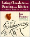 Eating Chocolates and Dancing in the Kitchen: Sketches of Marriage and Family