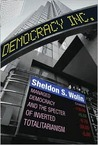 Democracy Incorporated by Sheldon S. Wolin