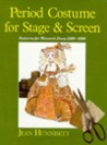 Period Costume for Stage and Screen by Jean Hunnisett