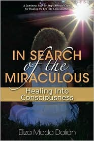 In Search of the Miraculous by Eliza Mada Dalian