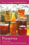 Preserves (River Cottage Handbook, #2)
