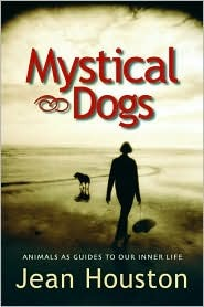 Mystical Dogs by Jean Houston