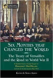 Six Months that Changed the World - The Treaty of Versailles ... by Margaret MacMillan